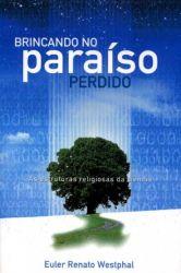 BRINCANDO NO PARAÍSO PERDIDO