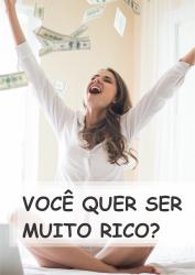 FOLHETO - VOCÊ QUER SER MUITO RICO? (pacote c/ 100 unidades)