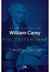 A VIDA E A OBRA DE WILLIAM CAREY